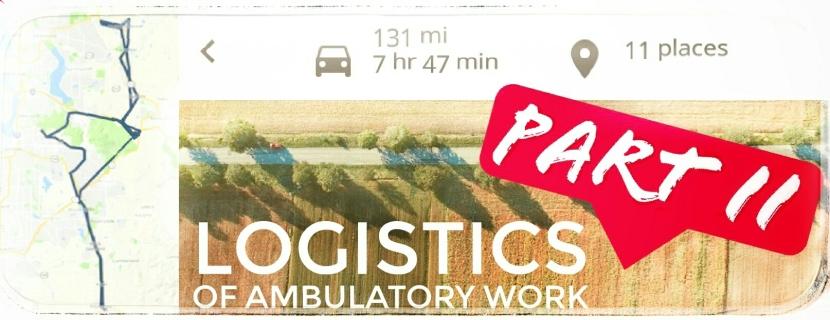 Logistics Behind Ambulatory Work, Part II: DriveTime